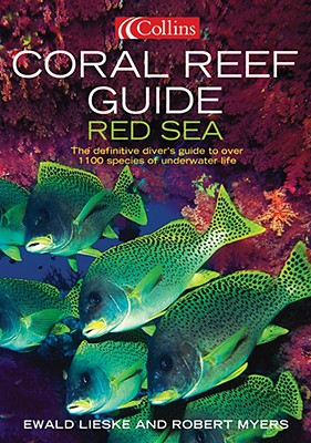 Coral Reef Guide Red Sea By Myers, Robert/ Lieske, Ewald
