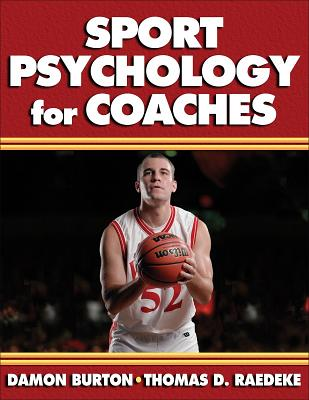 Sport Psychology for Coaches By Burton, Damon/ Raedeke, Thomas D., Ph.D.